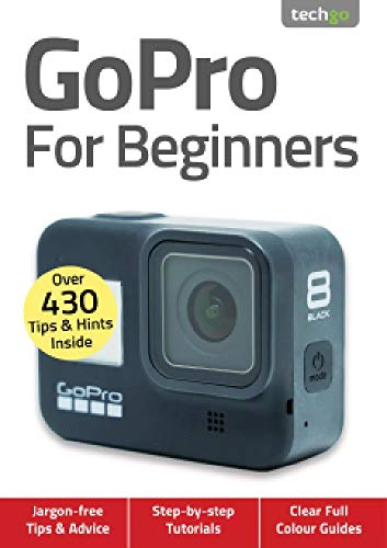 GoPro For Beginners : Over 430 Tips And Hints Inside (English Edition)