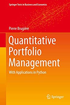 Quantitative Portfolio Management: with Applications in Python (Springer Texts in Business and Economics)