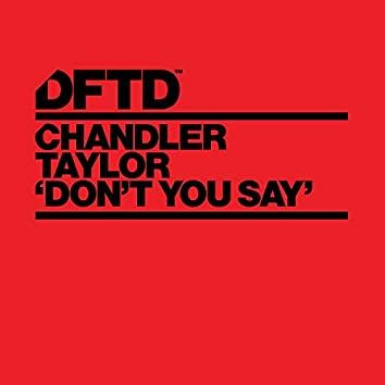 Don't You Say (Extended Mixes)