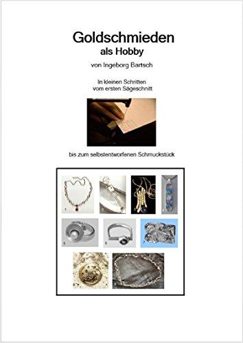 Goldschmieden als Hobby: Vom ersten Sägeschnitt bis zum eigenen Schmuckstück