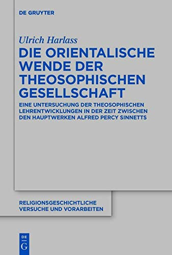 Die orientalische Wende der Theosophischen Gesellschaft: Eine Untersuchung der theosophischen Lehren