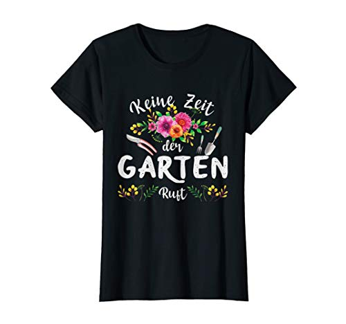 Damen Keine Zeit Der Garten Ruft Tshirt | Gärtner Gartenliebhaber T-Shirt