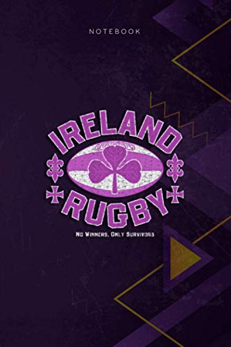 Notebook Mens Ireland Rugby No Winners Only Survivors Swea: 114 Pages, Menu, Daily Journal, Journal, Appointment , To Do List, 6x9 inch, Schedule