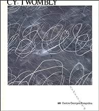 Cy Twombly: Peintures, œuvres sur papier, sculptures : Musée national d'art moderne, Galeries contemporaines, Centre Georges Pompidou, 17 février-17 avril 1988 (Contemporains) (French Edition)