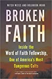 Broken Faith: Inside the Word of Faith Fellowship, One of America's Most Dangerous Cults (English Edition)