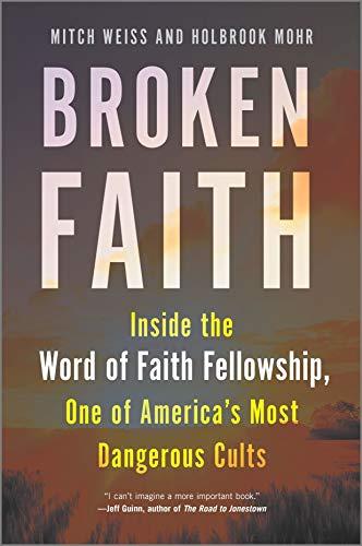 Broken Faith: Inside one of America's Most Dangerous Cults