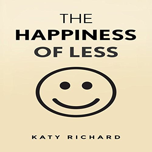 Minimalism: The Happiness of Less audiobook cover art