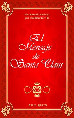 El mensaje de Santa Claus, el cuento de Navidad que cambiará tu vida