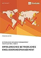 Erfolgreiches Betriebliches Eingliederungsmanagement in kleinen und mittleren Unternehmen: Betriebliches Gesundheitsmanagement nach § 167 Abs. 2 SGB IX
