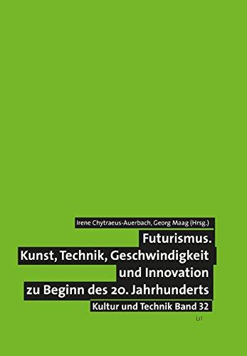 Futurismus: Kunst, Technik, Geschwindigkeit und Innovation zu Beginn des 20. Jahrhunderts