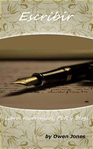 Escribir: Libros electrónicos, PLR y Blogs (Como hacer... nº 123) (Spanish Edition)