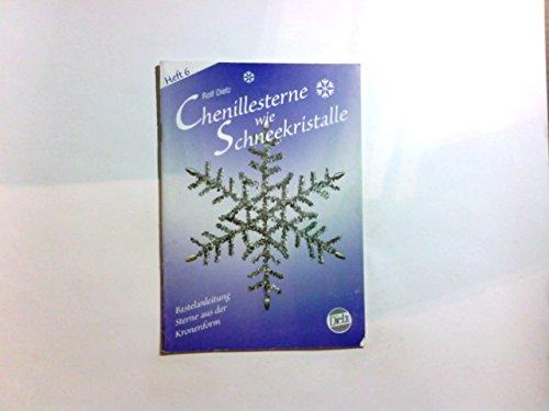 Chenille-Sterne wie Schneekristalle: Bastelanleitung für Sterne aus Chenilledraht, Girlanden, Pfeifenputzern, Draht und Stroh mithilfe von Klemmformen und Schablonen
