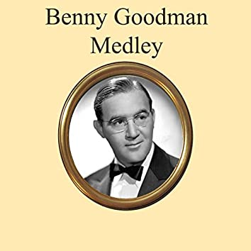 Benny Goodman Medley: Stompin' at the Savoy / When Buddha Smiles / Runnin' Wild / Sing, Sing, Sing / The Man I Love / Let's Dance / Makin' Whoopee / Sweet Georgia Brown / Body and Soul / Down South Camp Meetin' / Henderson Stomp / Memories of You / Oh, La