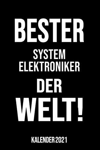 Bester System Elektroniker der Welt!: Kalender 2021 A5 I 160 Seiten I Taschenkalender 2021 I Buchkalender 2021 I Schönes Geschenk Kollegen & Familie