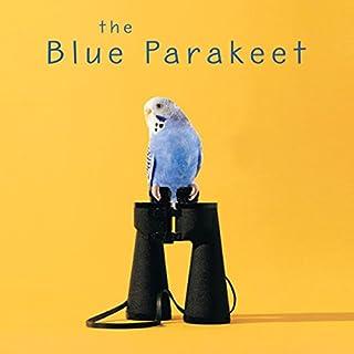 The Blue Parakeet audiobook cover art