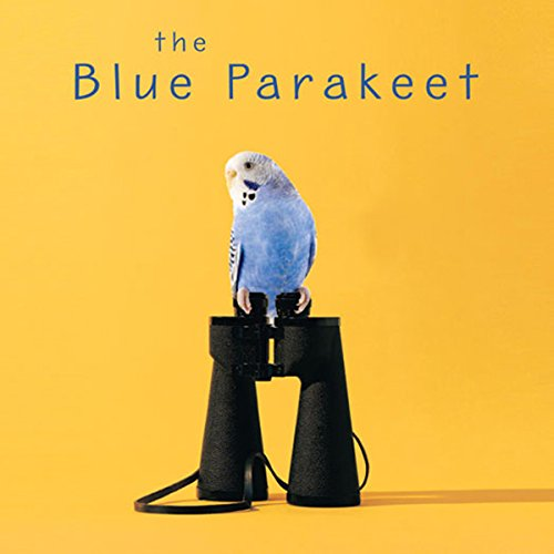 The Blue Parakeet audiobook cover art