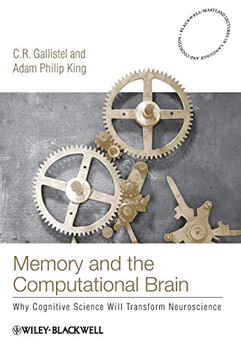 Memory and the Computational Brain: Why Cognitive Science...