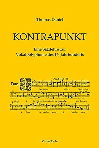 Kontrapunkt: Eine Satzlehre zur Vokalpolyphonie des 16. Jahrhunderts