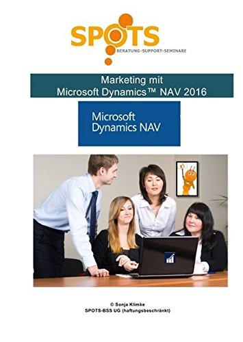 Microsoft Dynamics™ NAV2016 / Marketing mit NAV 2016/Bd. 2: Kundenbeziehungsverwaltung - perfekt kombiniert mit NAV!