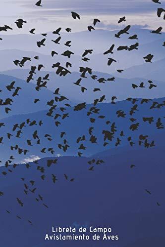 Libreta de Campo Avistamiento de Aves: 110 páginas con todo lo que necesitas para tus avistamientos de aves   Espacio para Especie, Actividad, Clima, ...   Regalo perfecto para Amantes de los Pájaros