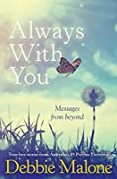 Always With You: Messages from Beyond