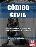 CODIGO CIVIL. Edición actualizada 2021.: Legislación Española Actualizada. Real Decreto de 24 de julio de 1889 por el que se publica el Código Civil.
