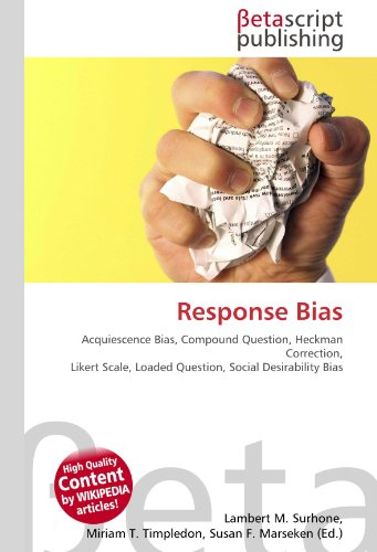 Response Bias: Acquiescence Bias,  Compound Question, Heckman Correction, Likert Scale, Loaded Question, Social Desirability Bias