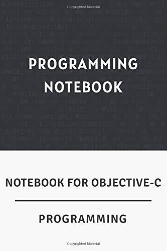 [画像:Notebook For Objective-C Programming: Programming Notebook / Ruled Journal Gift For Objective-C Programmers, 120 Blank Pages, Matte Cover.]