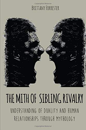 THE MITH OF SIBLING RIVALRY: Und...