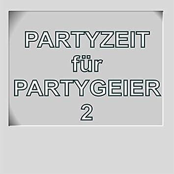 Partyzeit für Partygeier 2