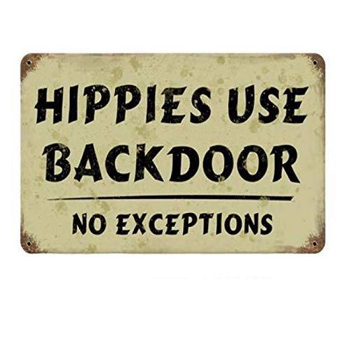 LINA Hippies Use Backdoor No Exceptions Retro Straßenschild Haushalt Metall Blechschild Bar Cafe Auto Motorrad Garage Dekoration Zubehör 30,5 x 20,3 cm