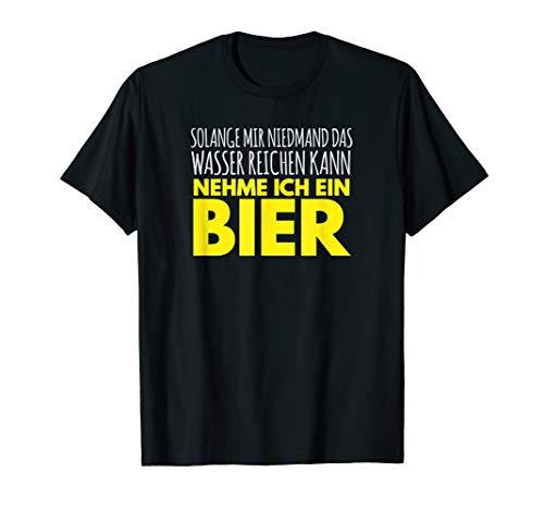 Bier, Wasser reichen kann, Lustiger Spruch, Party Outfit T-Shirt