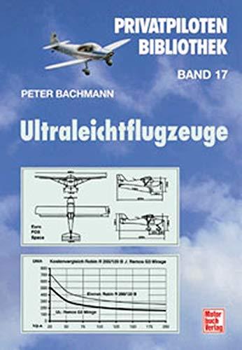 Ultraleichtflugzeuge. Privatpiloten-Bibliothek, Bd. 17