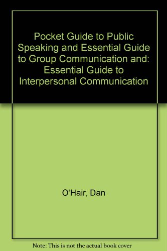 Hybrid Pack: Pocket Guide to Public Speaking & Essential Guide to Group Communication & Essential Guide to Interpersonal