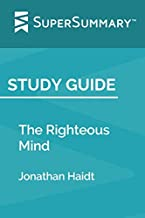 Study Guide: The Righteous Mind by Jonathan Haidt (SuperSummary)