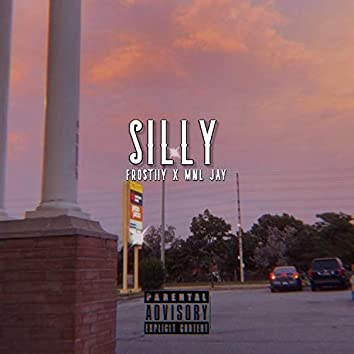 Silly (feat. MNL Jay)