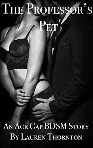 The Professor's Pet: An Age Gap BDSM Erotica (The Bad Professor Series Book 2) (English Edition)