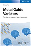 Metal Oxide Varistors: From Microstructure to Macro-Characteristics (English Edition)