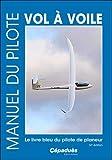 Manuel du pilote vol à voile 14e édition. Le livre bleu du pilote de planeur