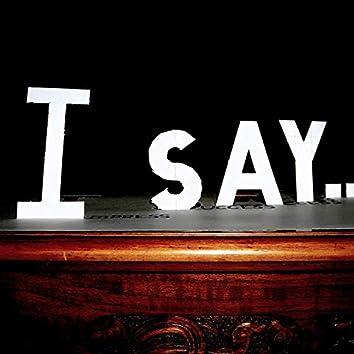 I Sayy
