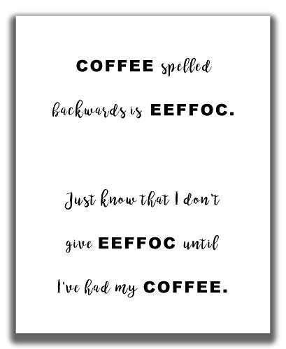 Coffee Wall Decor - 8x10' UNFRAMED Print - Modern, Minimal, Black And White Typography Wall Art - Funny Coffee Wall Quotes