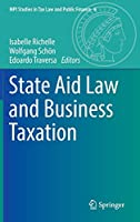 State Aid Law and Business Taxation (MPI Studies in Tax Law and Public Finance, 6)