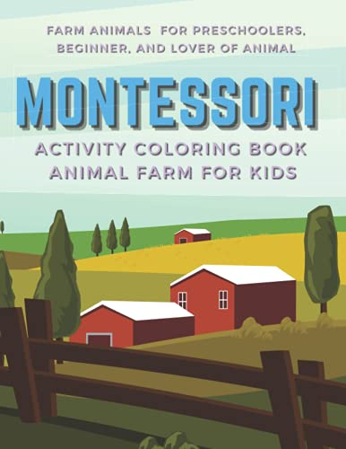 Farm Animals for preschoolers  Beginner  and Lover of Animal Montessori Activity Coloring Book Animal Farm for Kids: Montessori farm animals Real ... (Montessori Method Activity Book for Kids)