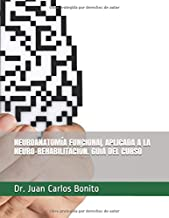 NEUROANATOMÍA FUNCIONAL. APLICADA A LA NEURO-REHABILITACIÓN. GUÍA DEL CURSO (Spanish Edition)