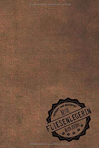 Geprüft und Bestätigt beste Fliesenlegerin aller Zeiten: Notizbuch inkl. To Do Liste   Das perfekte Geschenkbuch für Frauen, die Fliesen legen   Geschenkidee   Geschenke   Geschenk