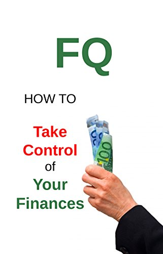 FQ: How to Take Control of Your Finances (English Edition)