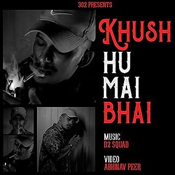 Khush Hu Mai Bhai