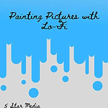 Painting Pictures with Lo-Fi