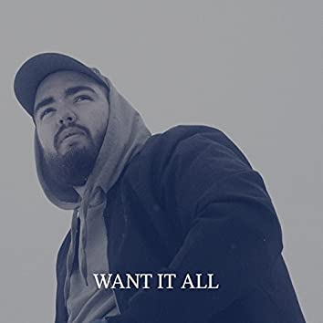 Want It All