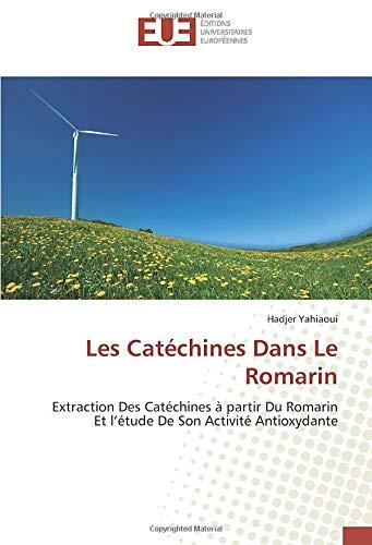 Les Catéchines Dans Le Romarin: Extraction Des Catéchines à partir Du Romarin Et l'étude De Son Activité Antioxydante